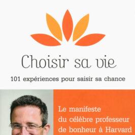 Choisir sa vie, 101 expériences pour saisir sa chance