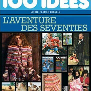 100 Idees, l'aventure des Seventies