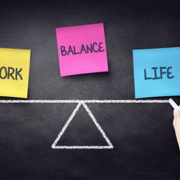 Work life balance : pour un meilleur équilibre en cette période inédite!