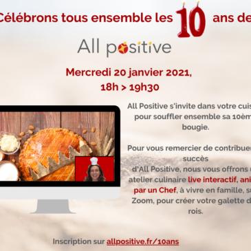 Mercredi 20 janvier 2021… All Positive fête ses 10 ans, sur Zoom